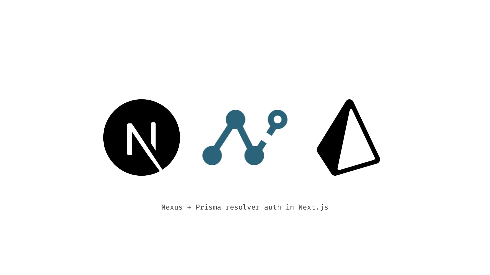 Nexus + Prisma resolver auth in Next.js